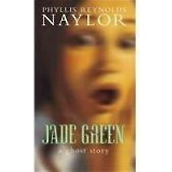 Jade Green - A Ghost Story by Phyllis Reynolds Naylor - 9780756905026