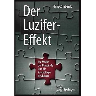 Der LuziferEffekt  Die Macht Der Umst nde Und Die Psychologie Des B sen by Philip Zimbardo & Translated by Karsten Petersen
