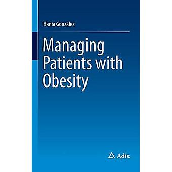 Managing Patients with Obesity by Gonzlez & Hania