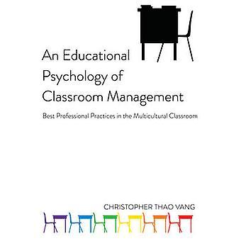 Eine pädagogische Psychologie des Klassenzimmermanagements von Christopher Thao Vang