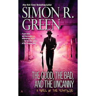 The Good the Bad and the Uncanny by Simon R Green