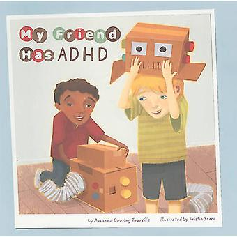 My Friend Has ADHD by Amanda Tourville Doering