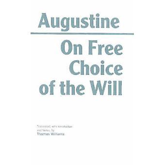 Su libera scelta della volontà da Agostino - 9780872201897 Libro