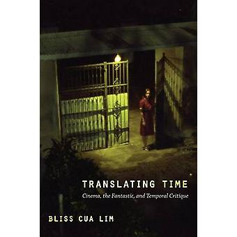 Translating Time - Cinema - the Fantastic - and Temporal Critique by B