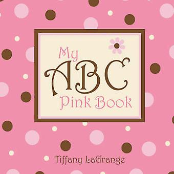My ABC Pink Book by LaGrange & Tiffany