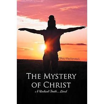 Mysteriet med Kristus en radikal sannheten... Levde av Meckenstock & Shay