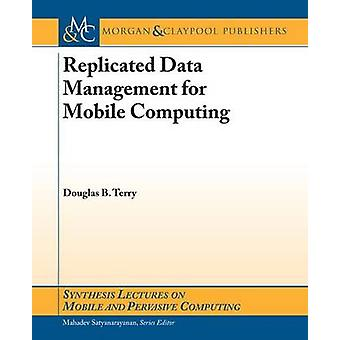 Replicated Data Management for Mobile Computing by Terry & Douglas