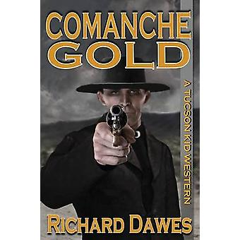 Comanche Gold by Dawes & Richard