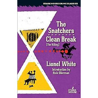The Snatchers  Clean Break The Killing by White & Lionel