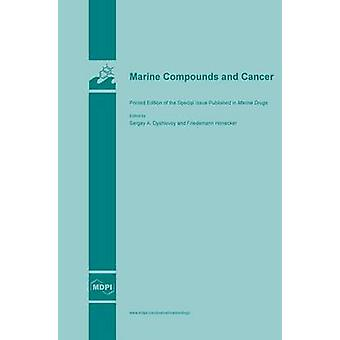 Marine Compounds and Cancer by Dyshlovoy & Sergey A.
