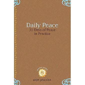 Daily Peace 31 Days of Peace in Practice by Gonzalez & Maya