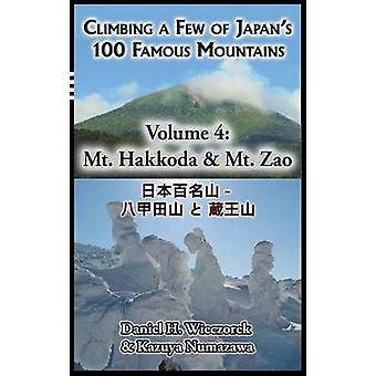 Climbing a Few of Japans 100 Famous Mountains  Volume 4 Mt. Hakkoda  Mt. Zao by Wieczorek & Daniel H.