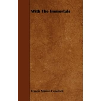 With The Immortals by Crawford & Francis Marion