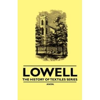 Lowell  The History of Textiles Series by Anon.
