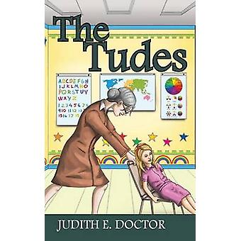 The Tudes by Doctor & Judith E