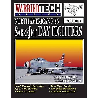 North American F86 Sabrejet Day Fighters  Wbt Vol.3 by Hughes & Chris