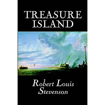 Treasure Island by Robert Louis Stevenson Fiction Classics by Stevenson & Robert Louis