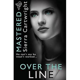 Mastered Over the Line by Cartwright & Sierra