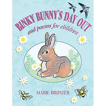 Binky Bunnys Day Out and Poems for Children by Broster & Marie