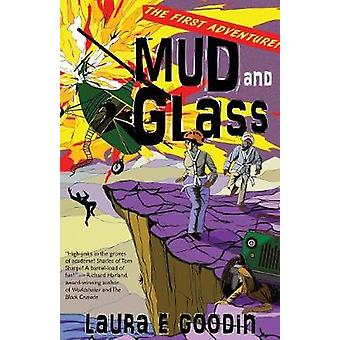 Mud and Glass by Goodin & Laura E.