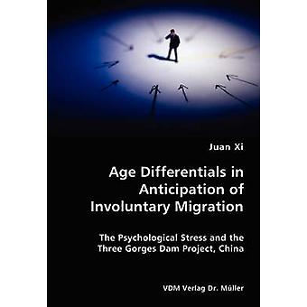 Age Differentials in Anticipation of Involuntary Migration The Psychological Stress and the Three Gorges Dam Project China by Xi & Juan