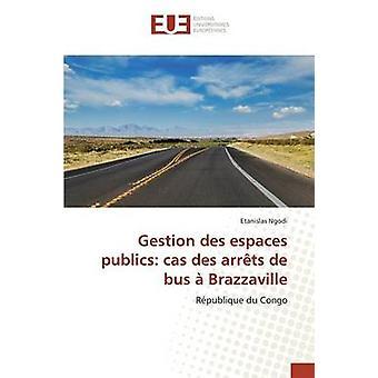 Gestion des espaces publics cas des arrts de bus  Brazzaville by Ngodi Etanislas