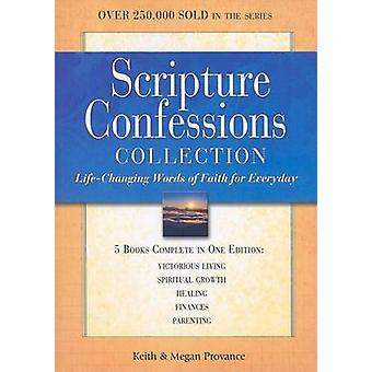 Scripture Confessions Collection LifeChanging Words of Faith for Every Day by Provance & Keith