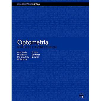 Optometra. Manual de Exmenes Clnicos by Ondategui Parra & Juan Carlos