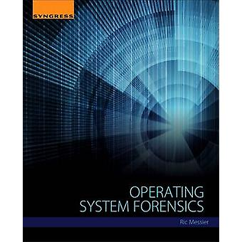 Operating System Forensics by Ric Messier - 9780128019498 Book
