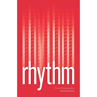 Rhythm - Form and Dispossession by Vincent Barletta - 9780226685878 Bo