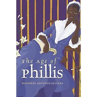 The Age of Phillis door Honoree Fanonne Jeffers - 9780819579492 Boek