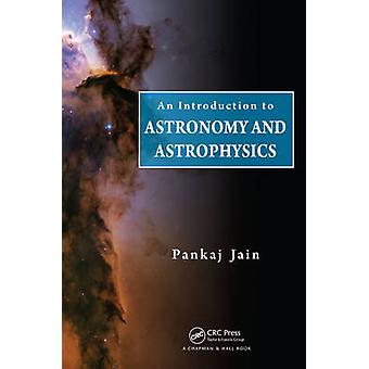 An Introduction to Astronomy and Astrophysics by Pankaj Jain - 978143