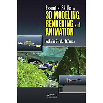 Essential Skills for 3D Modeling - Rendering - and Animation by Nicho