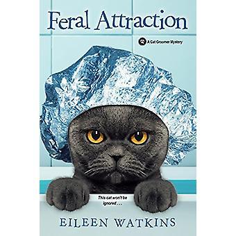 Feral Attraction by Eileen Watkins - 9781496710604 Book