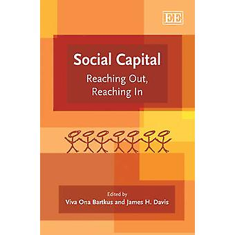 Social Capital - Reaching Out - Reaching In by Viva Ona Bartkus - Jame