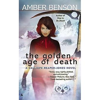 The Golden Age of Death by Amber Benson - 9780425256152 Book