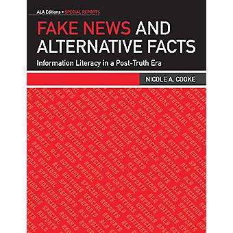 Fake News and Alternative Facts - Information Literacy in a Post-Truth