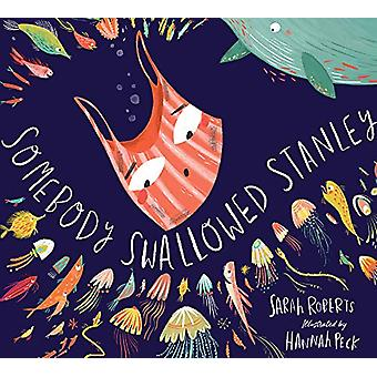 Somebody Swallowed Stanley by Sarah Roberts - 9781407195100 Book