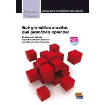 Que Gramatica Ensenar - Que Gramatica Aprender? - 9788498482409 Book