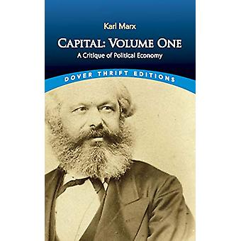 Capital - A Critique of Political Economy by Karl Marx - 9780486832395