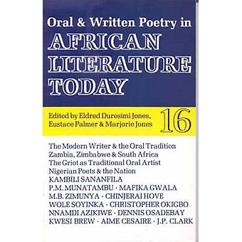 ALT 16 Oral and Written Poetry in African Literature Today by Eldred