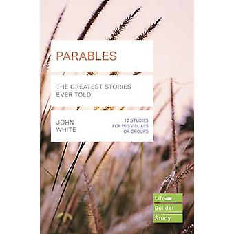 Parables (Lifebuilder Study Guides) - The Greatest Stories Ever Told b