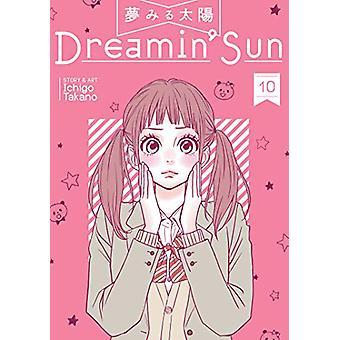 Dreamin' Sun Vol. 10 by Ichigo Takano - 9781642750225 Book