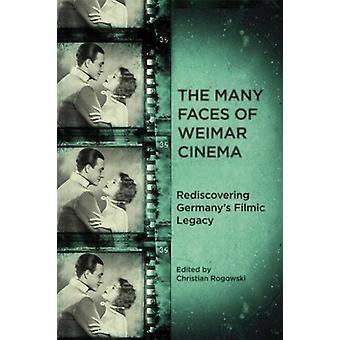 Weimar Cineman monet kasvot - Saksan filmilaajennuksen löytäminen uudelleen