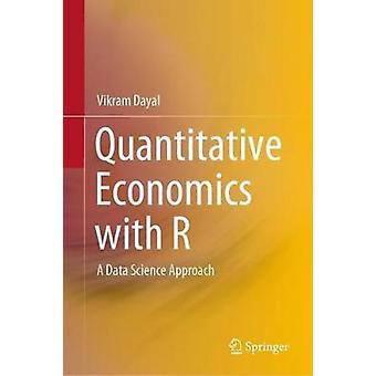 Quantitative Economics with R - A Data Science Approach by Vikram Daya