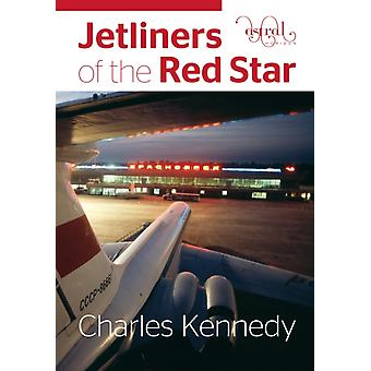 Jetliners of the Red Star by Kennedy & Charles