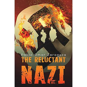 The Reluctant Nazi by Pablo Omar Zaragoza