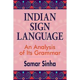 Indian Sign Language - An Analysis of Its Grammar