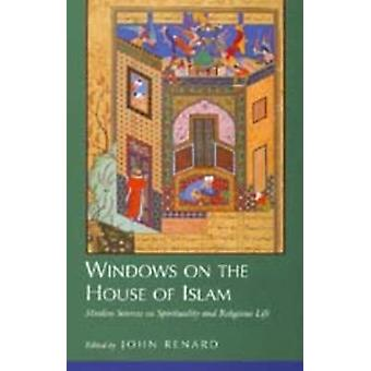 Windows on the House of Islam - Muslim Sources on Spirituality & Religious Life