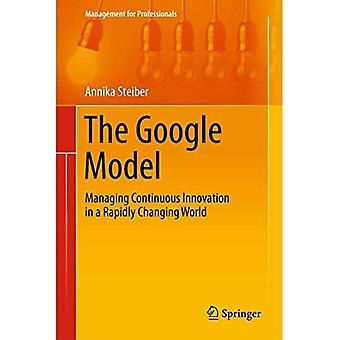 Het Google-model: continue innovatie beheren in een snel veranderende wereld (management voor professionals)